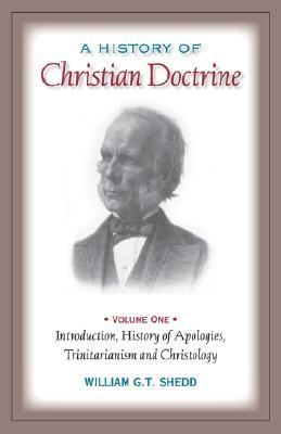 A History of Christian Doctrine by William G.T. Shedd