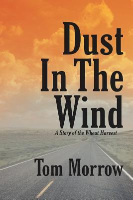 Dust in the Wind: A Story of the Wheat Harvest