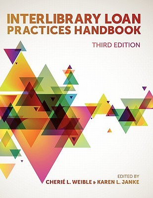 Interlibrary Loan Practices Handbook by Cherie L. Weible