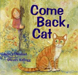 Come Back, Cat by Joan L. Nodset