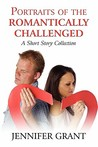 Portraits of the Romantically Challenged: A Short Story Collection
