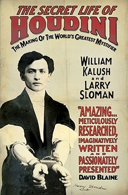 The Secret Life of Houdini: The Making of the World's Greatest Mystifier