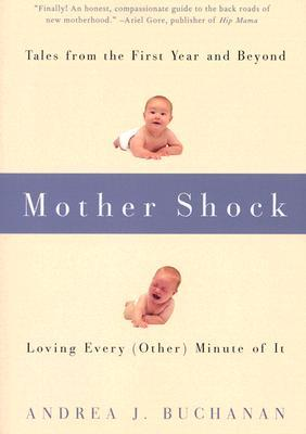 Mother Shock by Andrea J. Buchanan