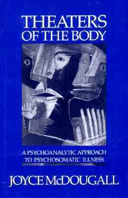 Theaters of the Body by Joyce McDougall