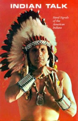 Indian Talk: Hand Signals of the American Indians