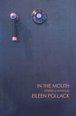 In the Mouth by Eileen Pollack