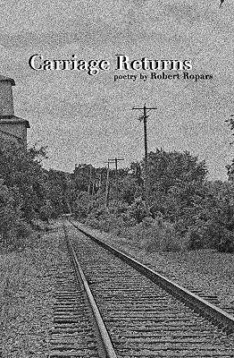 Carriage Returns by Robert Ropars