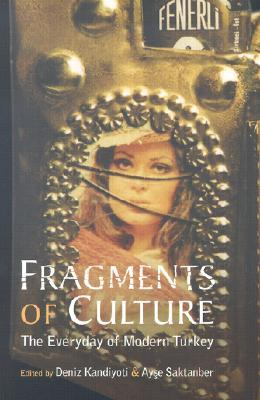Fragments of Culture by Deniz Kandiyoti