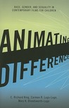 Animating Difference: Race, Gender, and Sexuality in Contemporary Films for Children