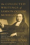 The Collected Writings of Samson Occom, Mohegan: Leadership and Literature in Eighteenth-Century Native America
