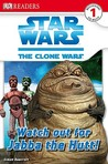 Star Wars: Clone Wars: Watch Out for Jabba the Hutt! (DK READERS)