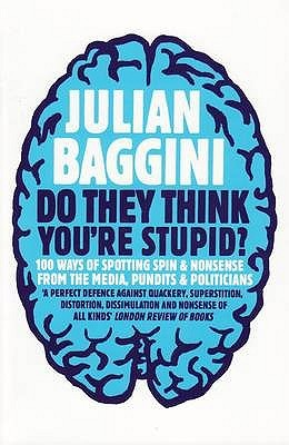 Do They Think You're Stupid? by Julian Baggini