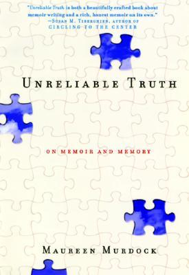 Unreliable Truth: On Memoir and Memory