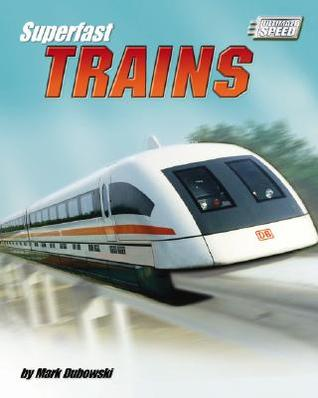 Superfast Trains by Mark Dubowski