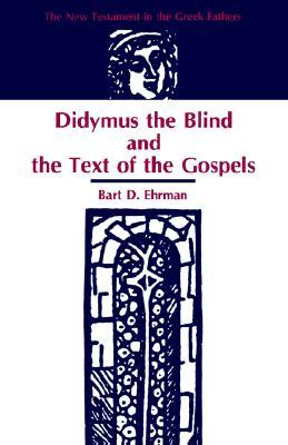 Didymus the Blind & the Text of the Gospels