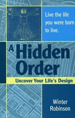A Hidden Order: Uncover Your Life's Design