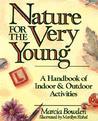 Nature for the Very Young: A Handbook of Indoor and Outdoor Activities for Preschoolers: A Handbook of Indoor and Outdoor Activities (Wiley Science Editions)