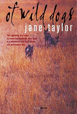 Of Wild Dogs by Jane Taylor