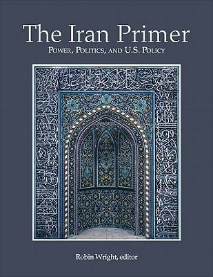 The Iran Primer by Robin B. Wright