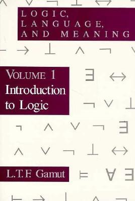 Logic, Language, and Meaning, Volume 1 by L.T.F. Gamut