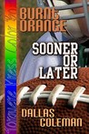 Burnt Orange: Sooner Or Later