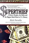 Superthief: A Master Burglar, the Mafia and the Biggest Bank Heist in U.S. History