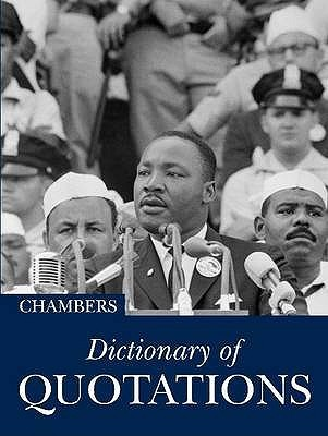 Chambers Dictionary of Quotations. by Una McGovern