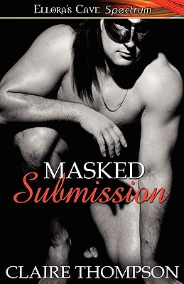 Masked Submission by Claire Thompson