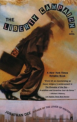 The Liberty Campaign by Jonathan  Dee