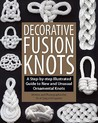 Decorative Fusion Knots by J.D. Lenzen