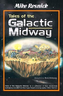 Tales of the Galactic Midway by Mike Resnick