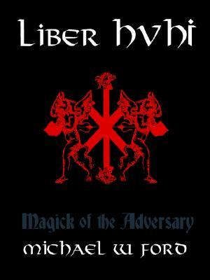 Liber HVHI by Michael W. Ford