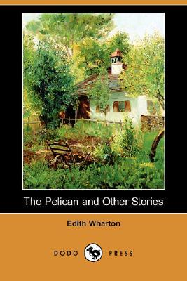 The Pelican and Other Stories (Dodo Press)