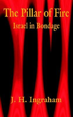 The Pillar of Fire: Israel in Bondage