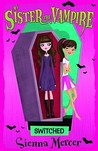 Switched (My Sister the Vampire, #1)