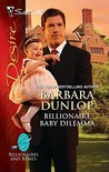 Billionaire Baby Dilemma by Barbara Dunlop