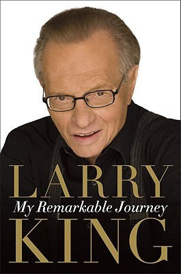 My Remarkable Journey by Larry King