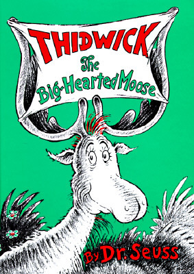Thidwick the Big-Hearted Moose by Dr. Seuss