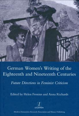 German Women's Writing of the Eighteenth and Nineteenth Centu... by Helen Fronius
