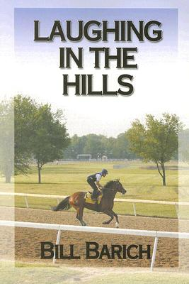 Laughing in the Hills by Bill Barich