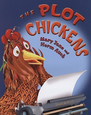 The Plot Chickens by Mary Jane Auch