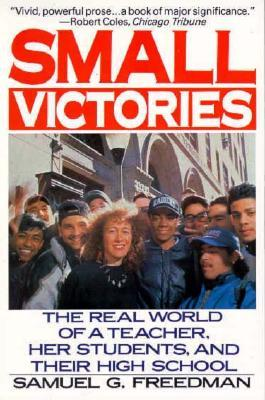 Small Victories by Samuel G. Freedman