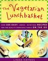 The Vegetarian Lunchbasket: Over 225 Easy, Low-Fat, Nutritious Recipes for the Quality-Conscious Family on the Go