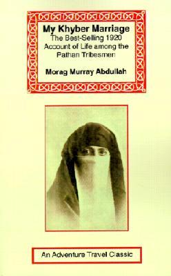 My Khyber Marriage by Morag Murray Abdullah