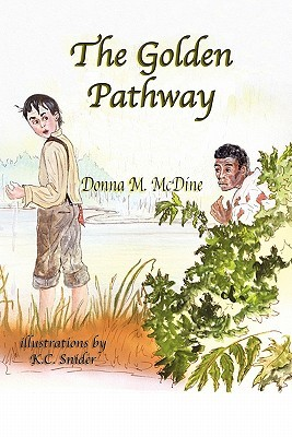 The Golden Pathway by Donna M. McDine