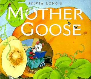 Sylvia Long's Mother Goose by Sylvia Long