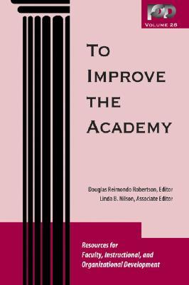 To Improve the Academy, Volume 26 by Douglas Reimondo Robertson