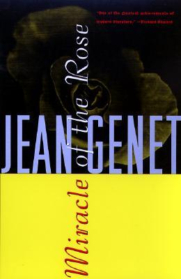 Miracle of the Rose by Jean Genet