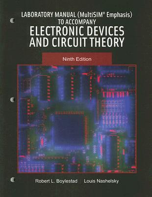 Laboratory Manual (MultiSIM Emphasis) to Accompany Electronic Devices and Circuit Theory