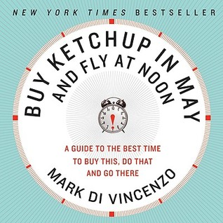 Buy Ketchup in May and Fly at Noon by Mark Di Vincenzo